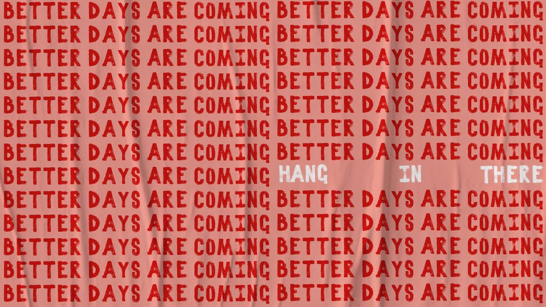 orange graphic with the repeated words 'better days are coming' painted in red and 'hang in there' in white. Image: Artwork by Ayşegül Altınel via United Nations/Unsplash